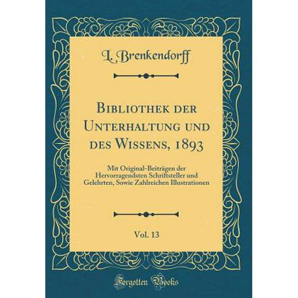 bibliothek der unterhaltung und des wissens 1893 vol 13 mit original beitr gen der. Black Bedroom Furniture Sets. Home Design Ideas