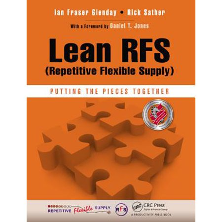 Lean Rfs (Repetitive Flexible Supply) : Putting the Pieces Together