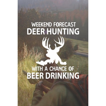 Deer Hunting Weekend Forecast: With A Chance Of Beer Drinking (Paperback) thumbnail