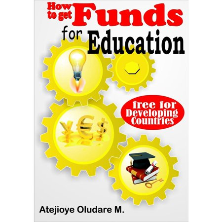 How to Get Funds for Education - Free for Developing Countries -