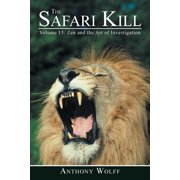 The Safari Kill : Volume 15: Zen and the Art of Investigation