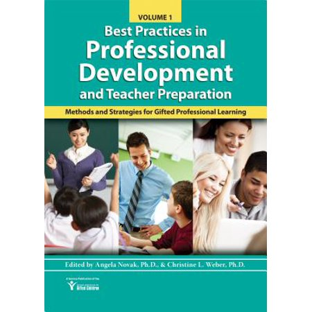 Best Practices in Professional Learning and Teacher Preparation in Gifted Education (Vol. (Best Professional Development For Teachers)