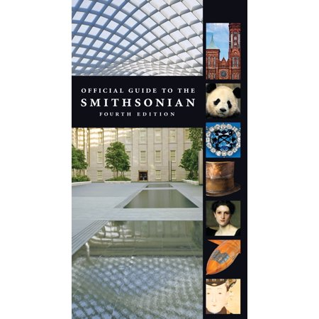 Official guide to the smithsonian, 4th edition: (List Of All Smithsonian Museums In Dc)