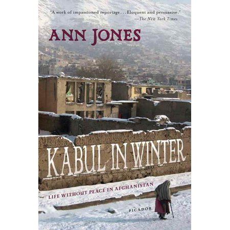 Kabul in Winter : Life Without Peace in Afghanistan