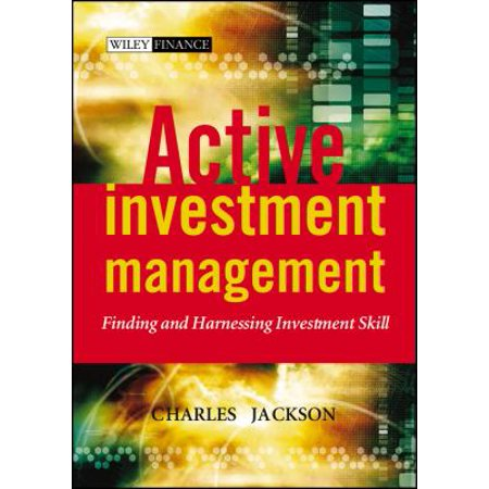 Active Investment Management  Finding And Harnessing Investment Skill