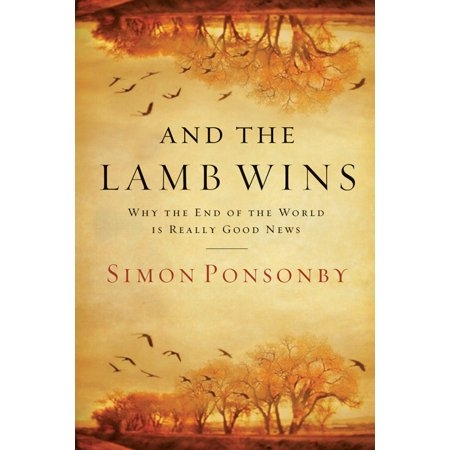 And the Lamb Wins : Why the End of the World Is Really Good - Really Good Stuff Catalog