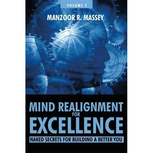Mind Realignment for Excellence Vol. 2 : Naked Secrets for Building a Better You