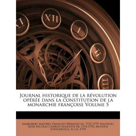 Journal Historique De La R Volution Op R E Dans La Constitution De La Monarchie Fran Oise Volume 5