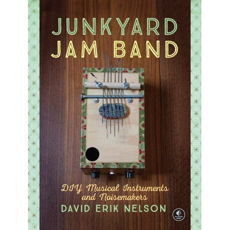 Junkyard Jam Band : DIY Musical Instruments and Noisemakers - Blow Up Noisemakers