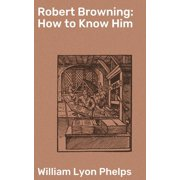 Robert Browning: How to Know Him - eBook
