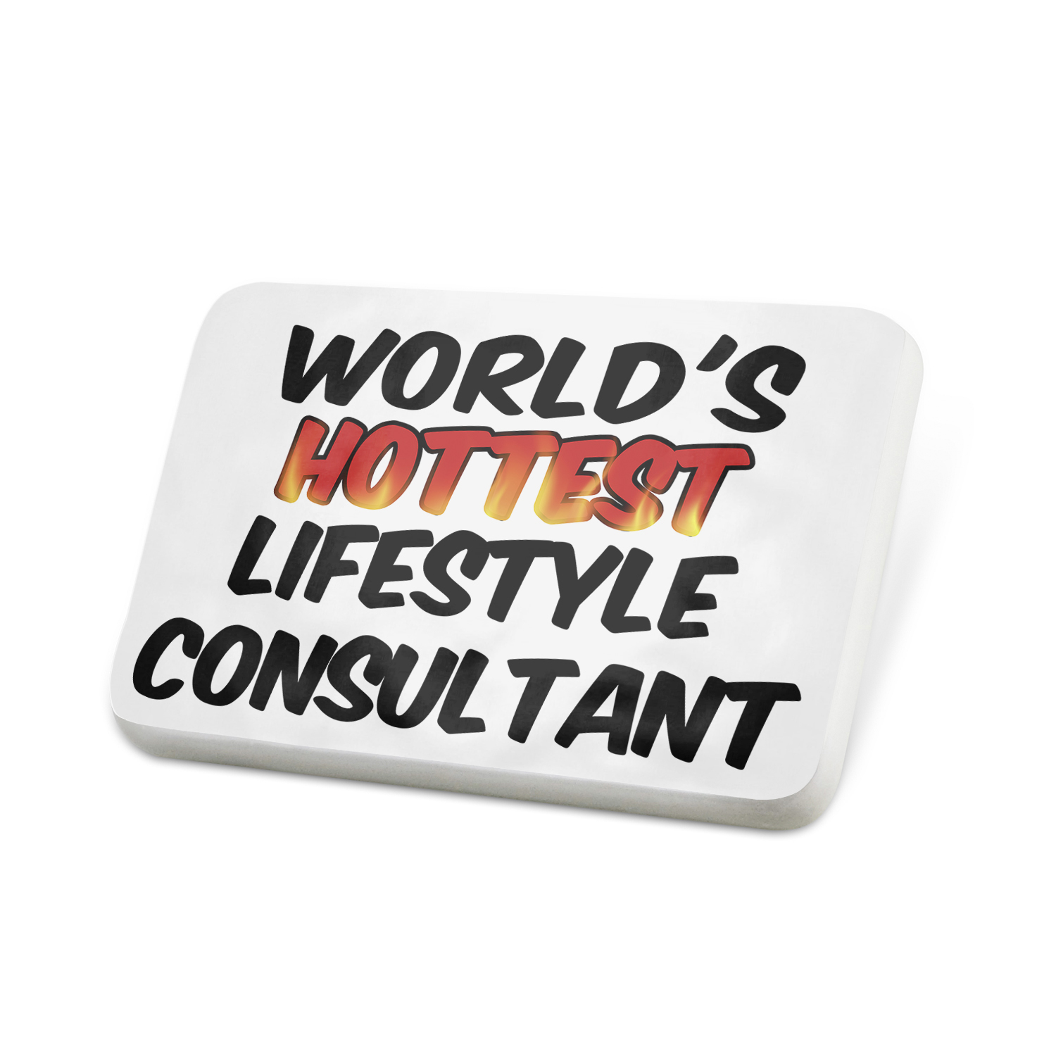 Porcelein Pin Worlds hottest Lifestyle Consultant Lapel Badge – NEONBLOND