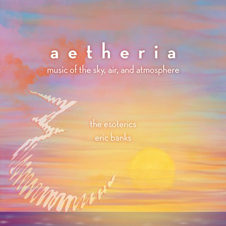 - Banks, Eric / Conner, Stef / Simon, Greg / Esoterics - Aetheria- Music of the Sky Air & Atmosphere [CD]