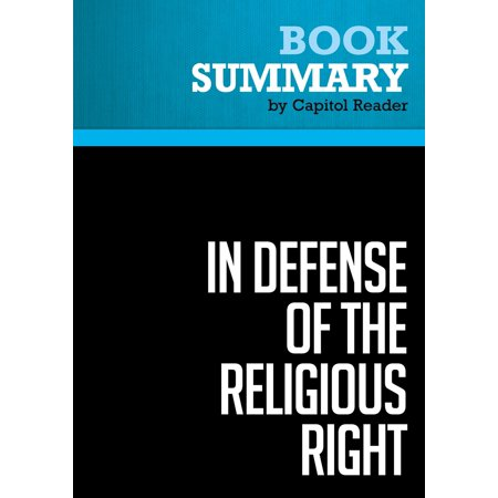 Summary of In Defense of the Religious Right: Why Conservative Christians are the Lifeblood of the Republican Party and Why That Terrifies the Democrats - Patrick Hynes - eBook - A Christian Defense Of Halloween