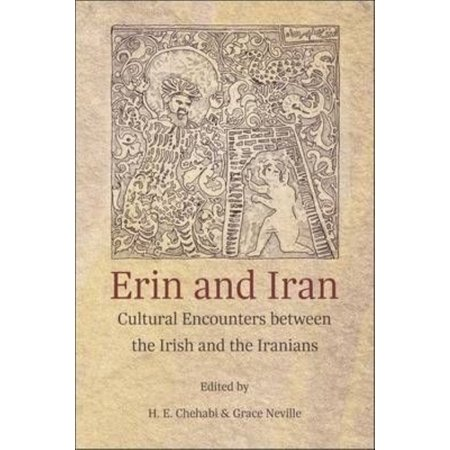 Erin and Iran: Cultural Encounters Between the Irish and the Iranians