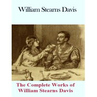 The Complete Works of William Stearns Davis - eBook