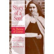 Story of a Soul : The Autobiography of St. Therese of Lisieux