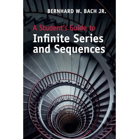 A Student's Guide to Infinite Series and