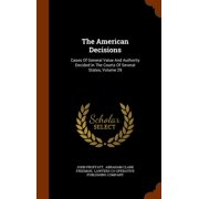 The American Decisions : Cases of General Value and Authority Decided in the Courts of Several States, Volume 29