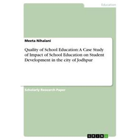 Quality of School Education: A Case Study of Impact of School Education on Student Development in the city of Jodhpur - eBook