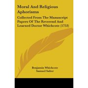 Moral and Religious Aphorisms : Collected from the Manuscript Papers of the Reverend and Learned Doctor Whichcote (1753)