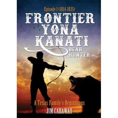 Frontier Yona Kanati: A Texas Family's Beginnings Episode 1 (1814-1835) - - No Halloween Episode Modern Family