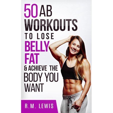 The Top 50 Ab Workouts to Lose Belly Fat & Achieve The Body You Want -
