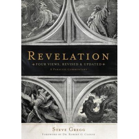 Revelation: Four Views : A Parallel Commentary (The Meaning Of The Millennium Four Views)