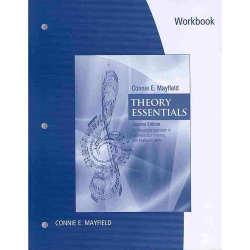 Theory Essentials: An Integrated Approach to Harmony, Ear Training, and Keyboard Skills