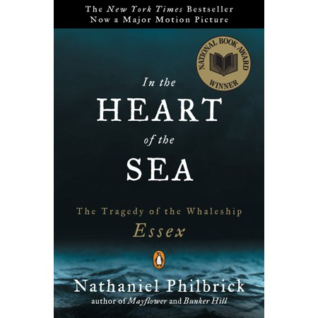 In the Heart of the Sea : The Tragedy of the Whaleship