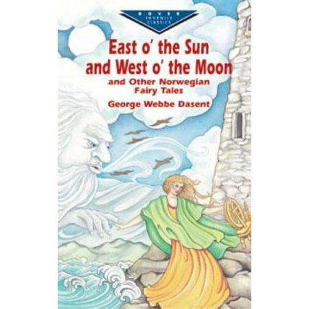 East O' the Sun and West O' the Moon & Other Norwegian Fairy Tales - eBook - The Moon Fairy