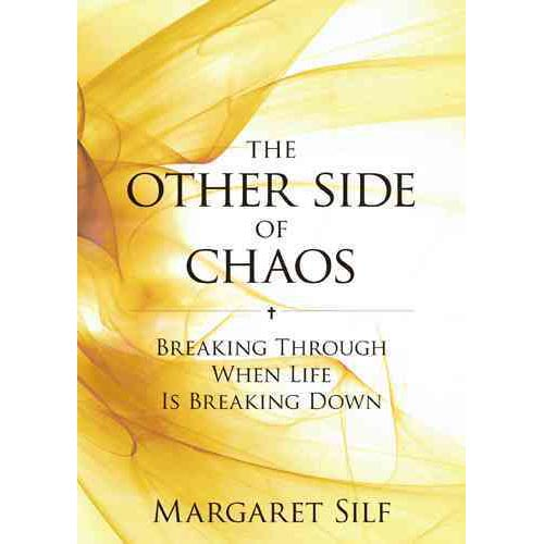 The Other Side of Chaos: Breaking Through When Life Is Breaking Down