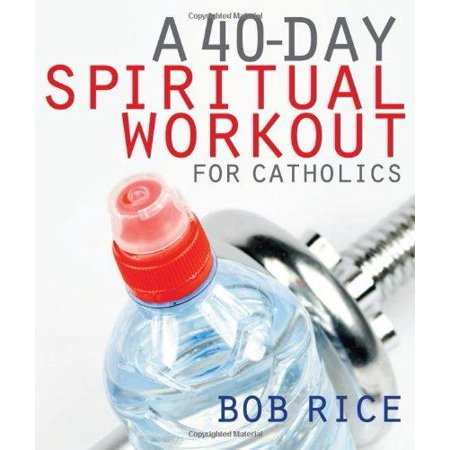 A 40-Day Spiritual Workout for Catholics - image 1 of 1