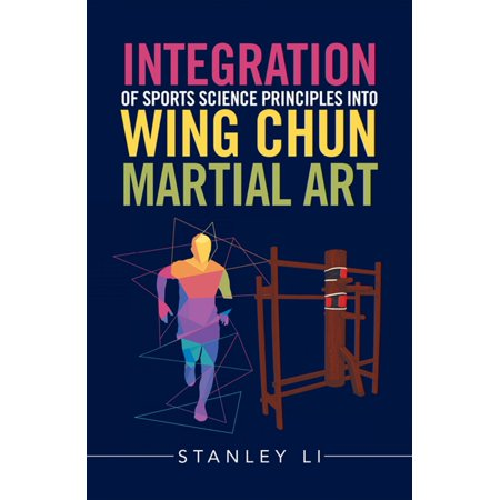 Integration of Sports Science Principles into Wing Chun Martial Art -