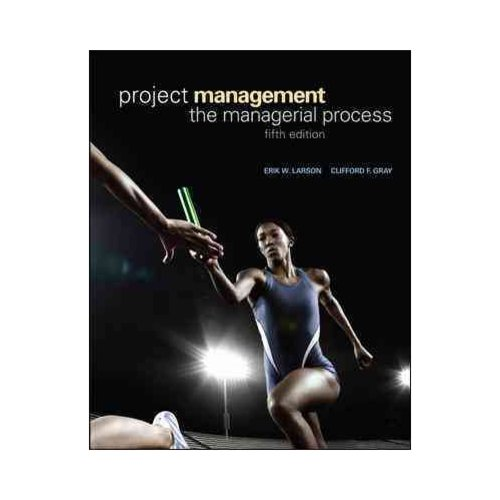 Project Management The Managerial Process by Erik Larson