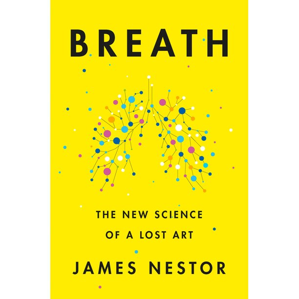 Breath : The New Science of a Lost Art (Hardcover)