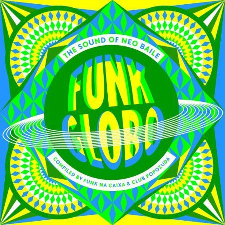 Funk Globo  The Sound Of Neo Baile   Funk Globo  The Sound Of Neo Baile  Cd