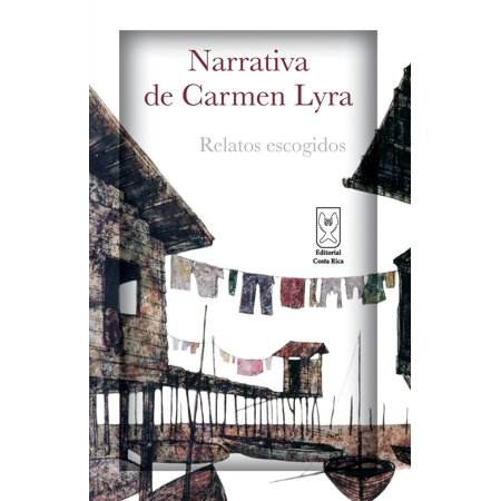 Narrativa de Carmen Lyra. Relatos escogidos - eBook ()