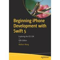 Beginning iPhone Development with Swift 5: Exploring the IOS SDK (Paperback)