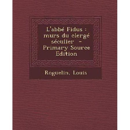 Labbe Fidus  Murs Du Clerge Seculier   Primary Source Edition  French Edition