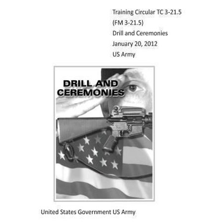 ISBN 9781470000264 product image for Training Circular Tc 3-21.5 (FM 3-21.5) Drill and Ceremonies January 20, 2012 US | upcitemdb.com