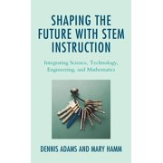 Shaping the Future with STEM Instruction - eBook