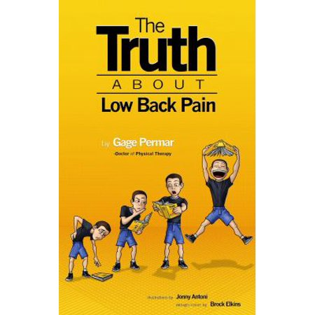 The Truth about Low Back Pain: Strength, Mobility, and Pain Relief Without Drugs, Injections, or Surgery
