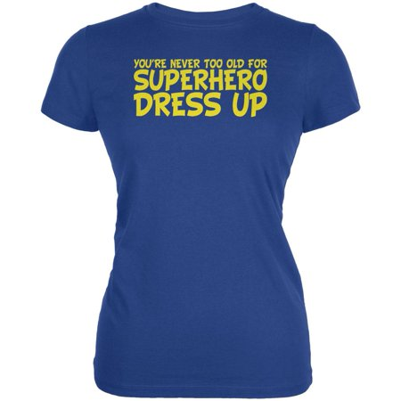 Never Too Old Superhero Dress Up Royal Juniors Soft T-Shirt