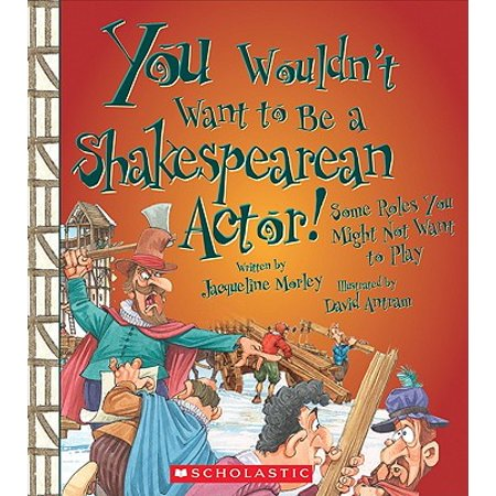 You Wouldn't Want to Be a Shakespearean Actor! : Some Roles You Might Not Want to