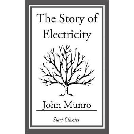 The Story of Electricity - eBook