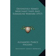 Defensively-Armed Merchant Ships and Submarine Warfare (1917)