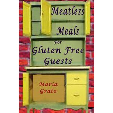 Meatless Meals For Gluten Free Guests - eBook