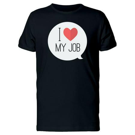 In Love My Job In Speech Bubble Tee Men's -Image by