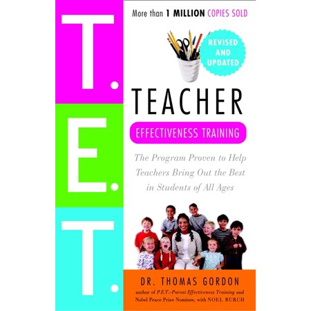 Teacher Effectiveness Training : The Program Proven to Help Teachers Bring Out the Best in Students of All