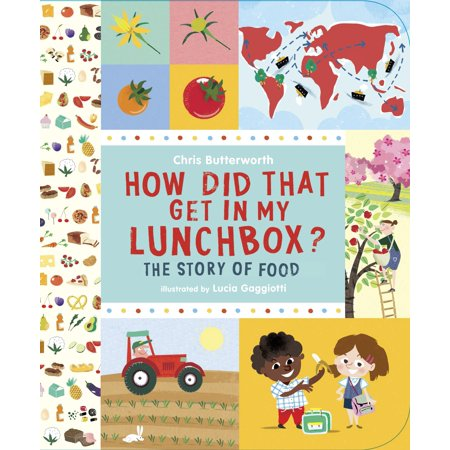 How Did That Get In My Lunchbox? : The Story of Food